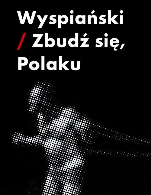 okładka Wyspiański-zbudź się Polaku, Książka | Piotr Augustyniak