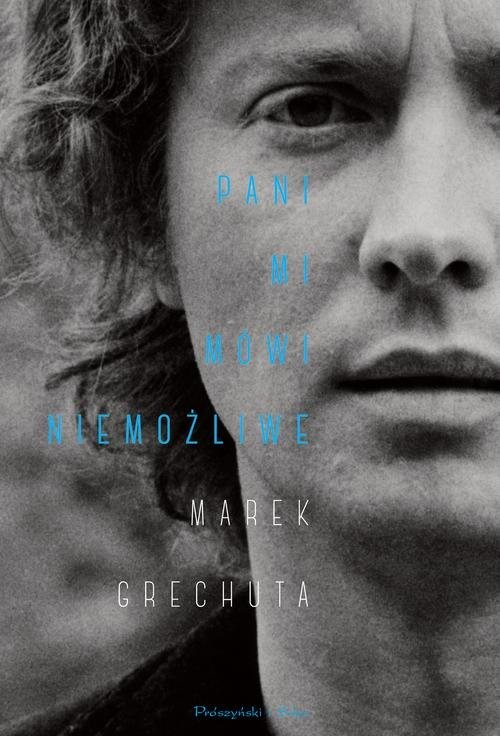 okładka Pani mi mówi niemożliwe Najpiękniejsze wiersze i piosenki, Książka | Grechuta Marek