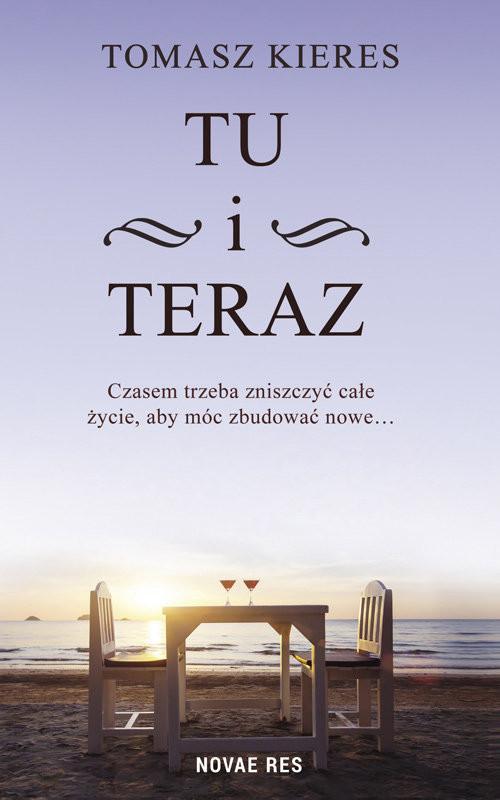 okładka Tu i teraz, Książka | Kieres Tomasz