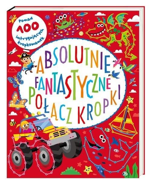 okładka Absolutnie fantastyczne Połącz kropki, Książka | Fairbrother Susan