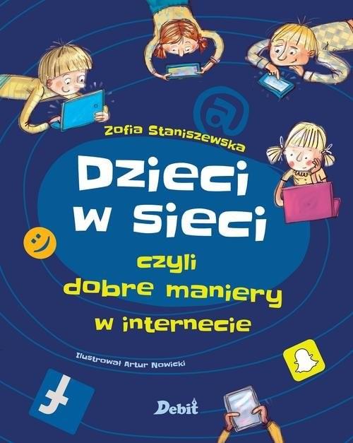 okładka Dzieci w sieci czyli dobre maniery w internecie, Książka | Zofia Staniszewska