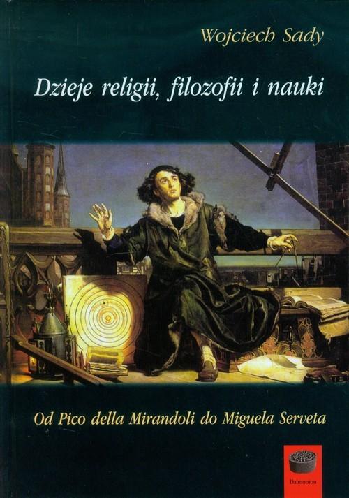 okładka Dzieje religii filozofii i nauki Tom 3 Od Pico della Mirandoli do Miguela Serveta, Książka | Sady Wojciech