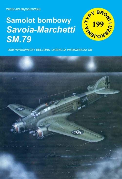 okładka Samolot bombowy Savoia-Marchetti SM.79, Książka | Bączkowski Wiesław