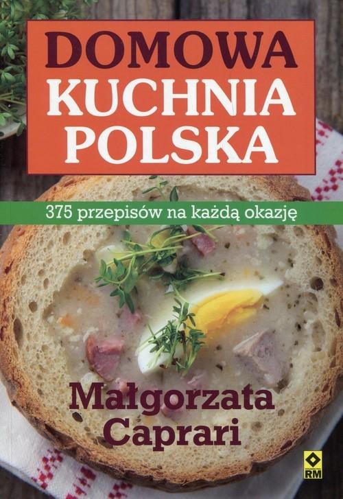 okładka Domowa kuchnia polska 375 przepisów na każdą okazję, Książka   Małgorzata Caprari