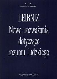 okładka Nowe rozważania dotyczące rozumu ludzkiego, Książka | Gottfried Wilhelm Leibniz