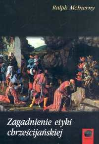 okładka Zagadnienia etyki chrześcijańskiej, Książka | McInerny Ralph
