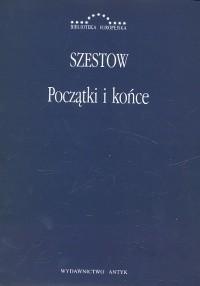 okładka Początki i końce Zbiór artykułów, Książka | Szestow Lew