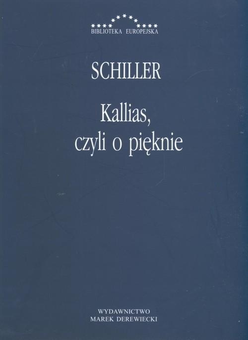 okładka Kallias, czyli o pięknie Fryderyk Schiller, Książka |