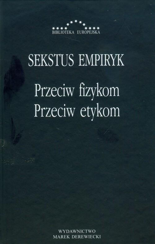 okładka Przeciw fizykom przeciw etykom, Książka | Sekstus Empiryk