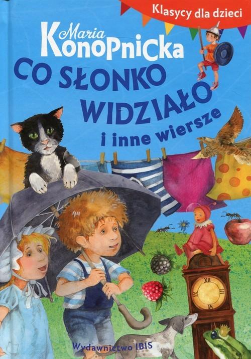 okładka Klasycy dla dzieci Co słonko widziało i inne wiersze, Książka | Konopnicka Maria