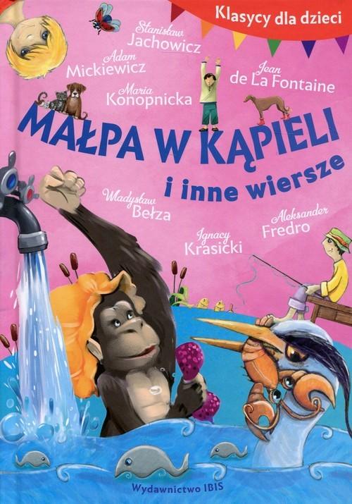 okładka Klasycy dla dzieci Małpa w kąpieli i inne wiersze, Książka |