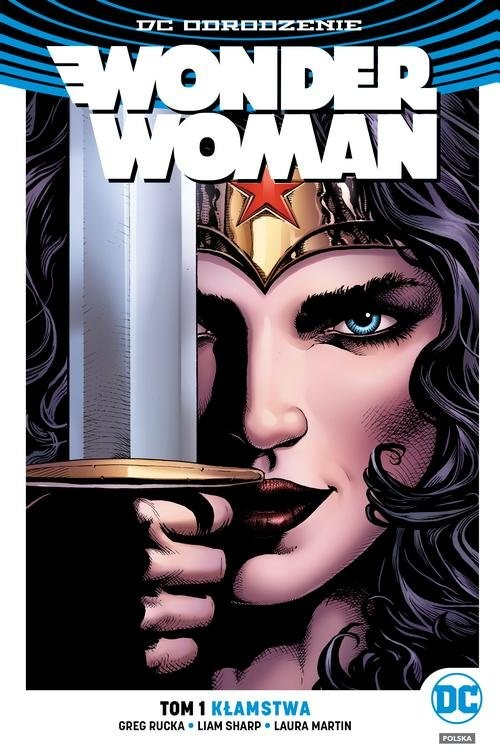 okładka Wonder Woman Tom 1 Kłamstwaksiążka |  | Greg Rucka, Liam Sharp, Laura Martin