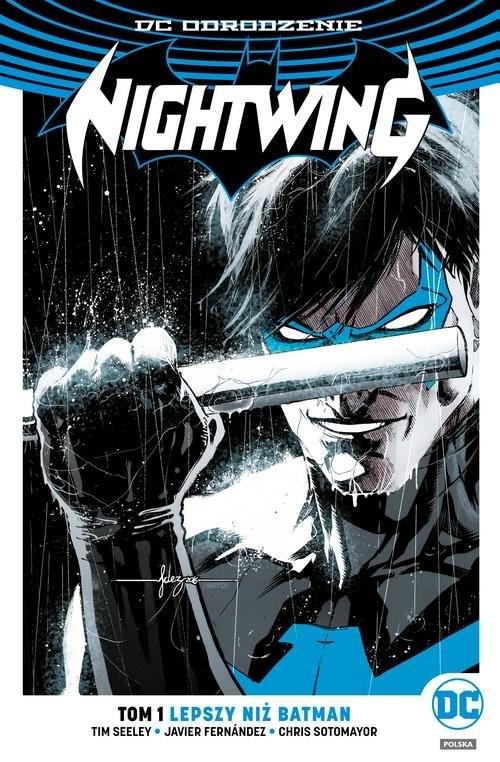 okładka Nightwing Tom 1 Lepszy niż Batman, Książka | Tim Seeley, Javier Fernández