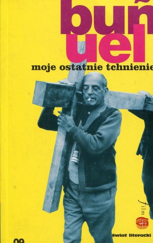 okładka Moje ostatnie tchnienie, Książka | Bunuel Luis