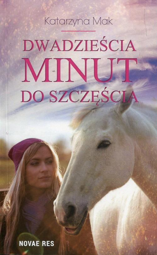 okładka Dwadzieścia minut do szczęścia, Książka | Katarzyna Mak