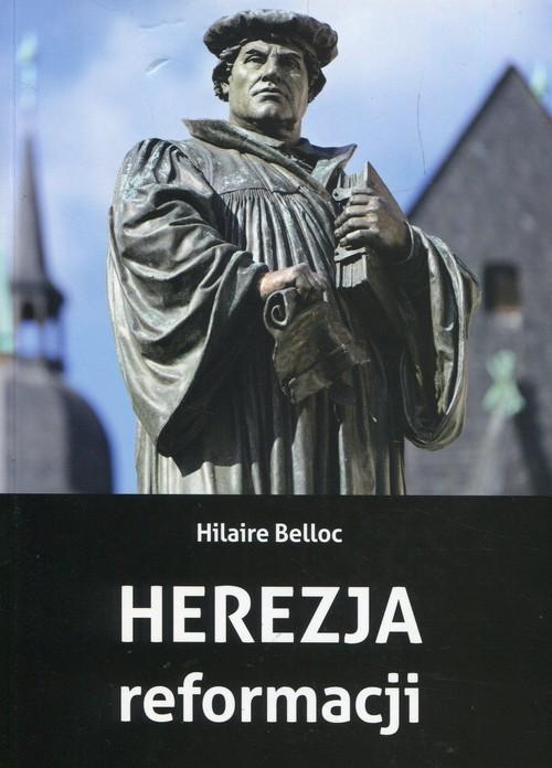 okładka Herezja reformacji, Książka | Belloc Hilaire