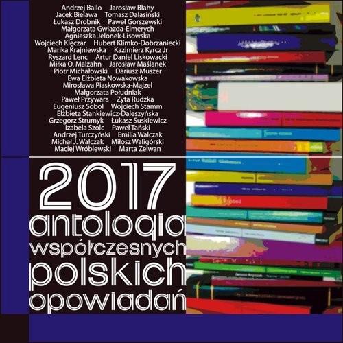 okładka 2017 Antologia współczesnych polskich opowiadań, Książka |