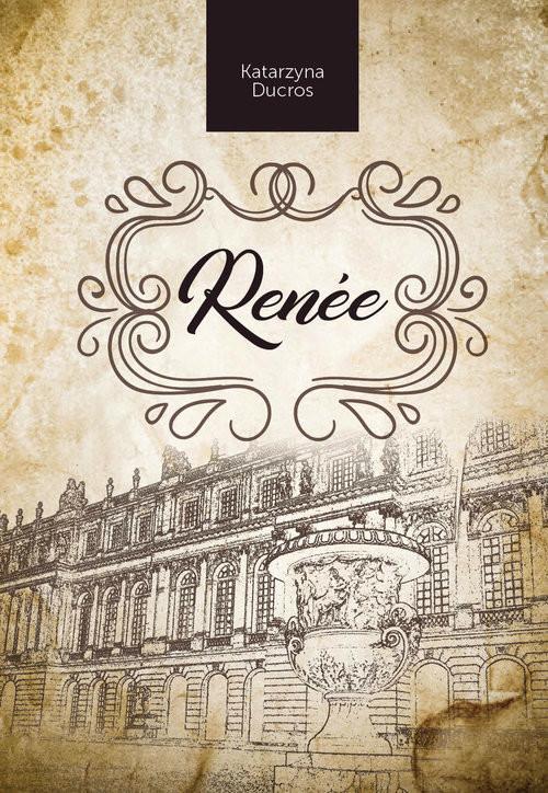 okładka Renee, Książka | Katarzyna  Ducros