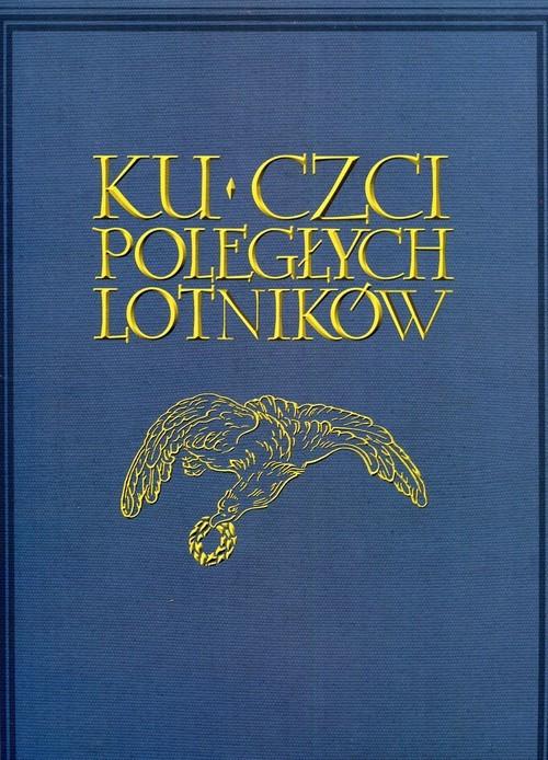 okładka Ku czci poległych lotników Księga pamiątkowa, Książka |