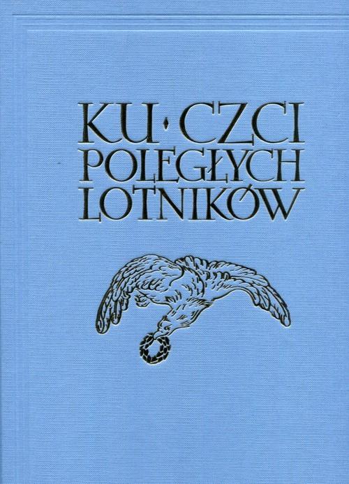 okładka Ku czci poległych lotników Reprint, Książka |