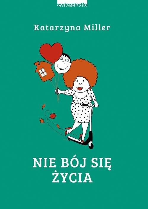 okładka Nie bój się życia, Książka | Katarzyna Miller