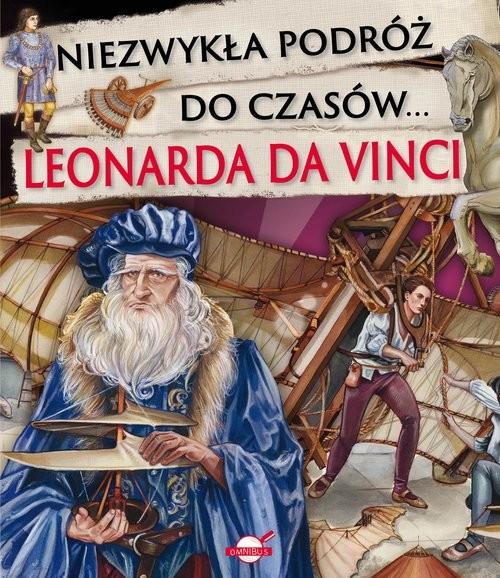 okładka Niezwykła podróż do czasów Leonarda da Vinciksiążka      Praca Zbiorowa