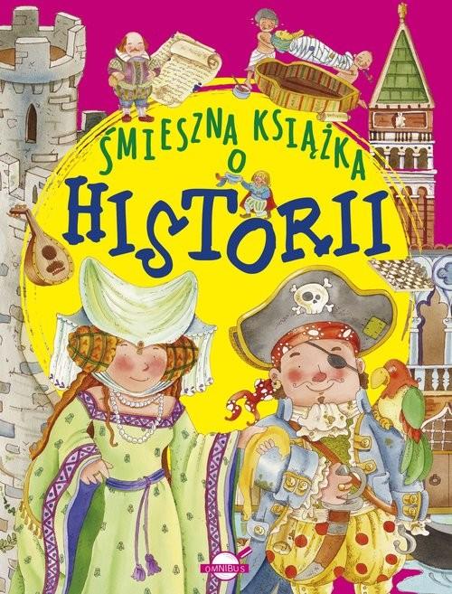 okładka Śmieszna książka o historiiksiążka      Praca Zbiorowa