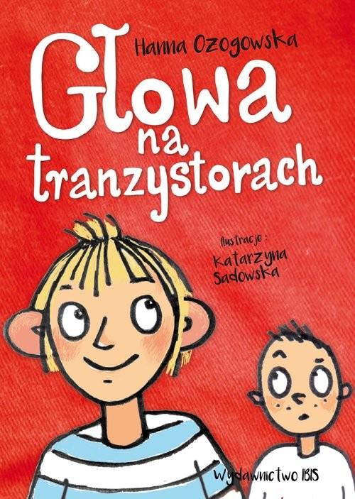 okładka Głowa na tranzystorach, Książka | Ożogowska Hanna
