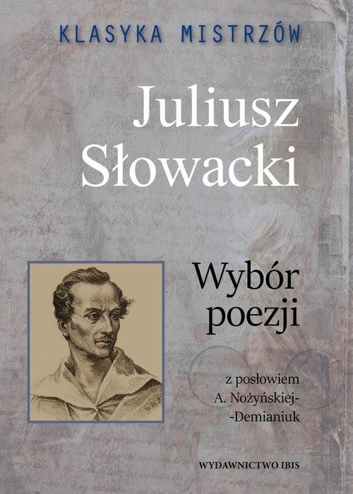 okładka Klasyka mistrzów Juliusz Słowacki Wybór poezji, Książka | Juliusz Słowacki