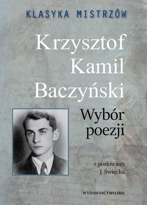 okładka Klasyka mistrzów Krzysztof Kamil Baczyński Wybór poezji, Książka | Krzysztof Kamil Baczyński