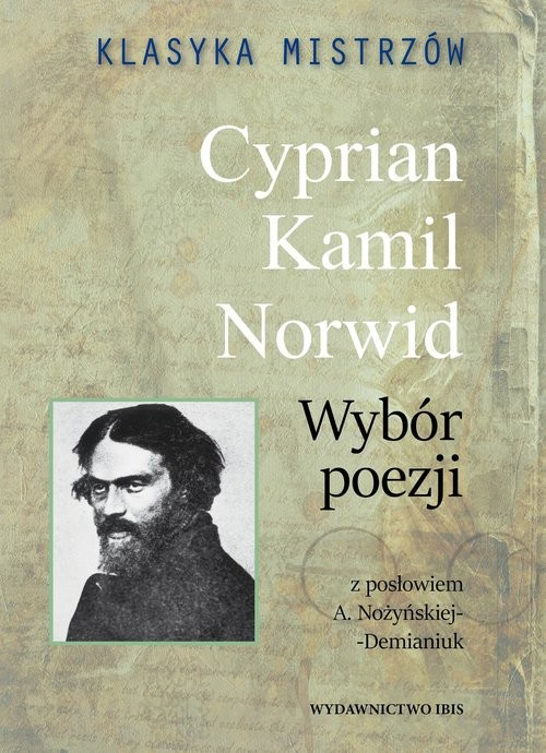 okładka Klasyka mistrzów Cyprian Kamil Norwid Wybór poezji, Książka | Kamil Norwid Cyprian