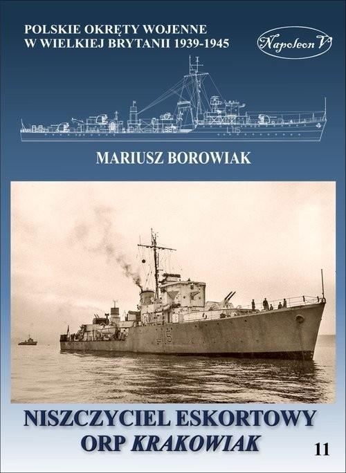 okładka Niszczyciel ORP Krakowiak, Książka | Borowiak Mariusz