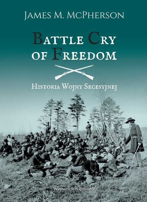 okładka Battle Cry of Freedom Historia wojny secesyjnejksiążka |  | James M. McPherson