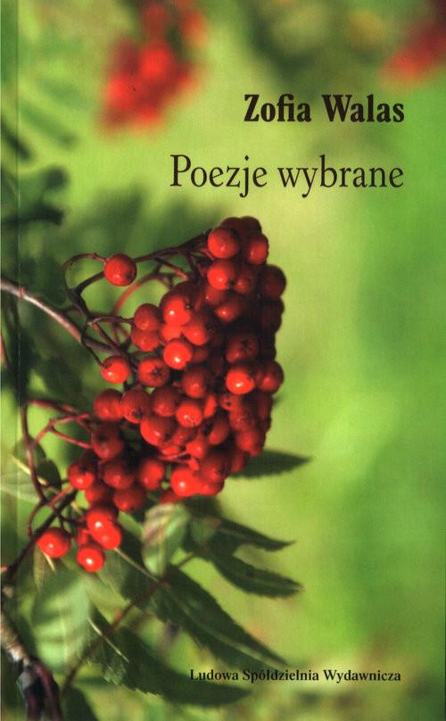okładka Poezje wybrane, Książka | Walas Zofia