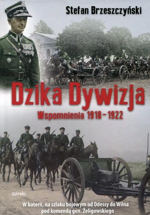 okładka Dzika dywizja Wspomnienia 1918-1922, Książka | Brzeszczyński Stefan