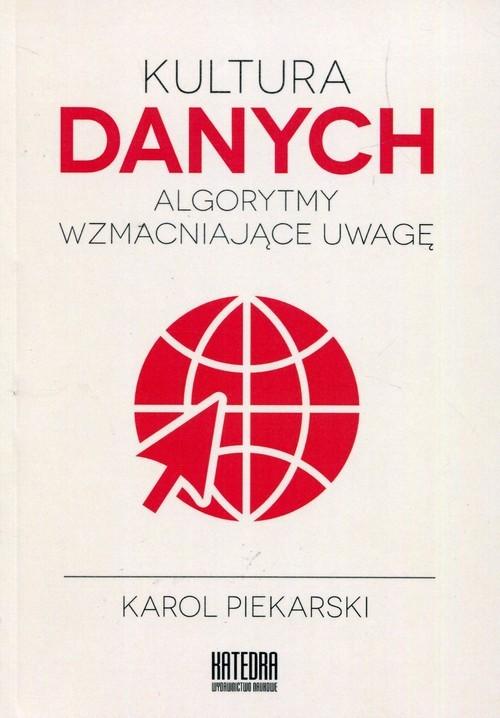 okładka Kultura danych Algorytmy wzmacniające uwagę, Książka | Piekarski Karol