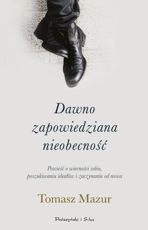 okładka Dawno zapowiedziana nieobecność, Książka | Mazur Tomasz