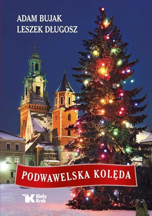 okładka Podwawelska kolęda, Książka | Adam Bujak, Leszek Długosz