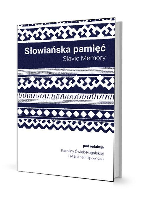 okładka Słowiańska pamięć, Książka | Karolina  Filipowicz Marcin Ćwiek-Rogalska