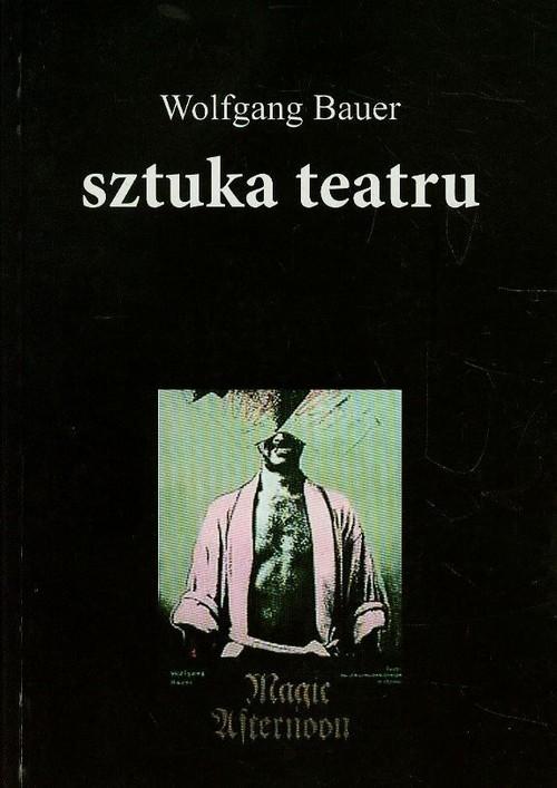 okładka Sztuka teatru Tom 4, Książka | Wolfgang Bauer