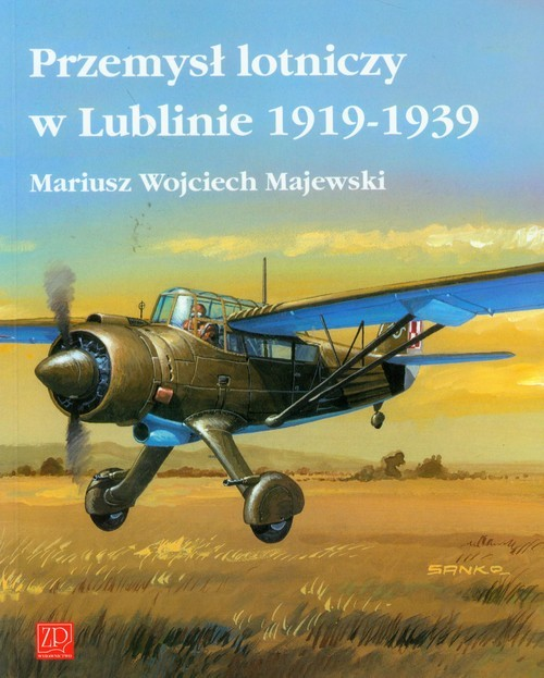 okładka Przemysł lotniczy w Lublinie 1919-1939, Książka | Mariusz Wojciech Majewski