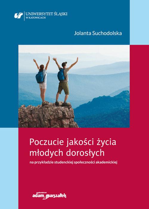 okładka Poczucie jakości życia młodych dorosłych na przykładzie studenckiej społeczności akademickiej, Książka | Suchodolska Jolanta