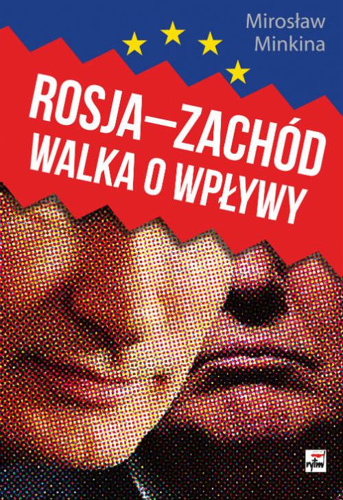 okładka Rosja Zachód Walka o wpływy, Książka | Minkina Mirosław