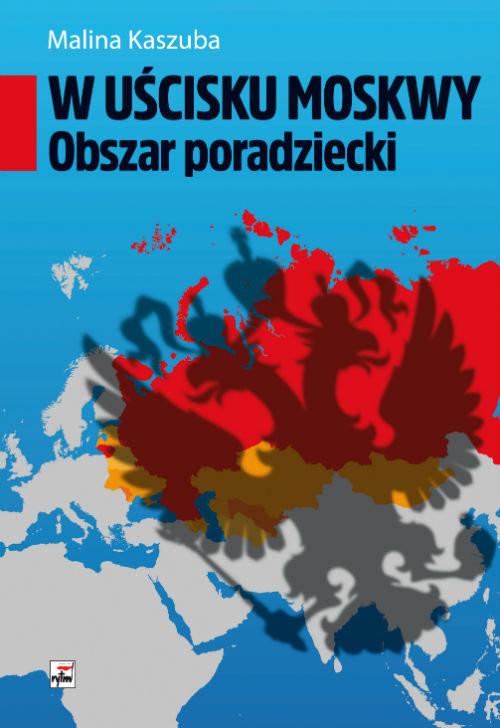 okładka W uścisku Moskwy Obszar poradziecki, Książka | Kaszuba Malina