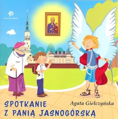 okładka Spotkanie z Panią Jasnogórską, Książka   Giełczyńska Agata