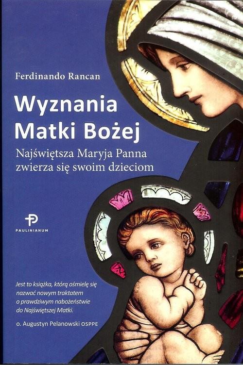okładka Wyznania Matki Bożej, Książka   Rancan Ferdinando