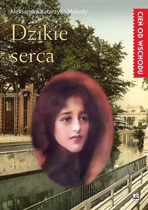 okładka Dzikie serca, Książka | Aleksandra Katarzyna Maludy