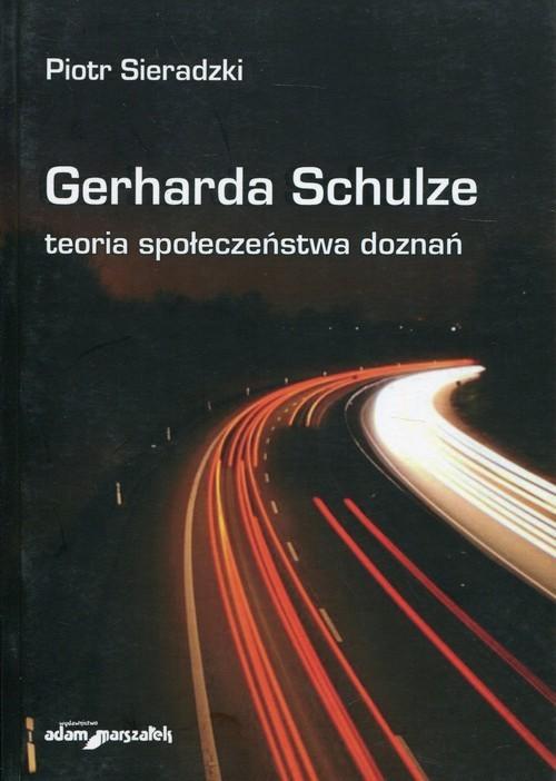 okładka Gerharda Schulze teoria społeczeństwa doznań, Książka | Sieradzki Piotr