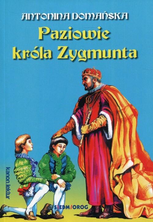okładka Paziowie króla Zygmunta, Książka | Antonina Domańska