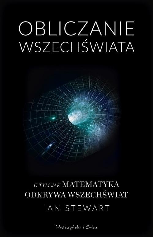 okładka Obliczanie Wszechświata O tym jak matematyka odkrywa Wszechświatksiążka      Ian Stewart